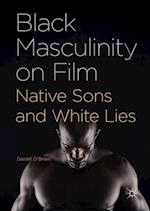 Black Masculinity on Film : Native Sons and White Lies