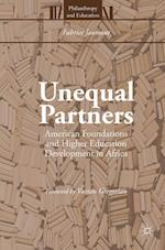 Unequal Partners : American Foundations and Higher Education Development in Africa