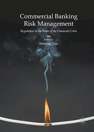 Commercial Banking Risk Management : Regulation in the Wake of the Financial Crisis
