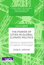 The Power of Cities in Global Climate Politics (Cities and the Global Politics of the Environment)