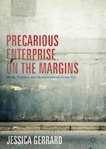 Precarious Enterprise on the Margins : Work, Poverty, and Homelessness in the City