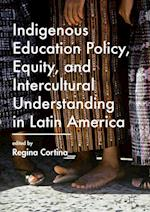 Indigenous Education Policy, Equity, and Intercultural Understanding in Latin America