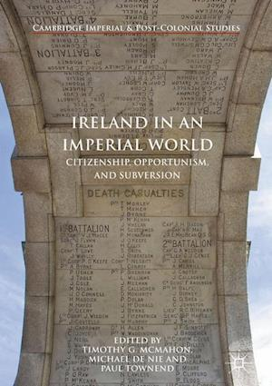 Bog, hardback Ireland in an Imperial World : Citizenship, Opportunism, and Subversion