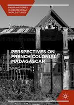 Perspectives on French Colonial Madagascar af Eric T. Jennings