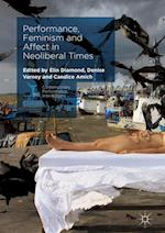 Performance, Feminism and Affect in Neoliberal Times