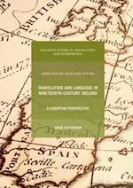 Translation and Language in Nineteenth-Century Ireland : A European Perspective