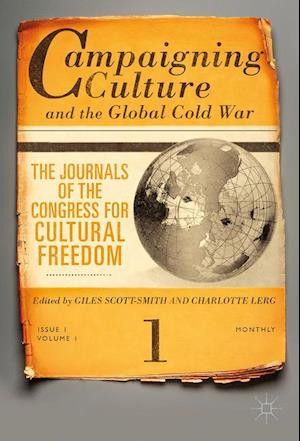 Campaigning Culture and the Global Cold War : The Journals of the Congress for Cultural Freedom