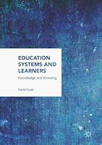 Education Systems and Learners : Knowledge and Knowing