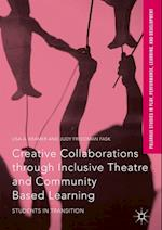 Creative Collaborations through Inclusive Theatre and Community Based Learning af Lisa a. Kramer, Judy Freedman Fask