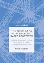 The Internet as a Technology-Based Eco-System