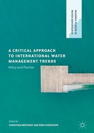 A Critical Approach to International Water Management Trends : Policy and Practice