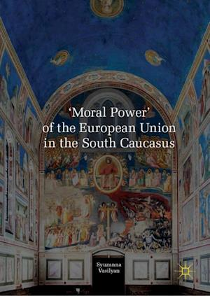 'Moral Power' of the European Union in the South Caucasus