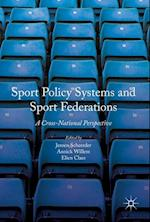 Sport Policy Systems and Sport Federations : A Cross-National Perspective