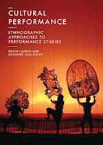 Cultural Performance : Ethnographic Approaches to Performance Studies
