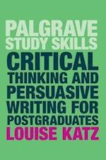 Critical Thinking and Persuasive Writing for Postgraduates (Palgrave Study Skills)