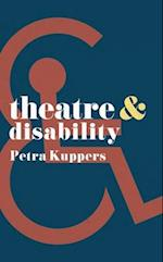 Theatre and Disability (Theatre and)