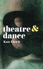 Theatre and Dance (Theatre and)