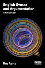 English Syntax and Argumentation (Palgrave Modern Linguistics)