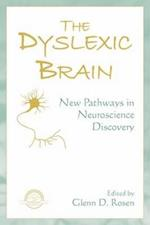The Dyslexic Brain (The Extraordinary Brain Series)