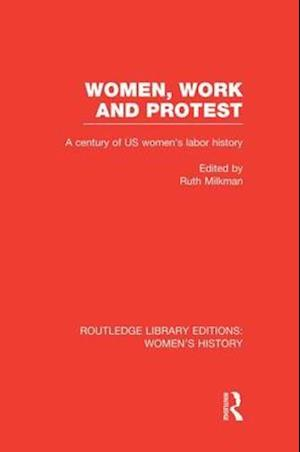 Women, Work, and Protest : A Century of U.S. Women's Labor History