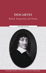 Descartes : Belief, Scepticism and Virtue