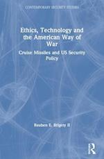 Ethics, Technology and the American Way of War (Contemporary Security Studies)
