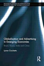 Globalisation and Advertising in Emerging Economies (Routledge Studies in International Business and the World Economy)