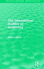 The International Politics of Antarctica (Routledge Revivals)