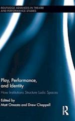 Play, Performance, and Identity (Routledge Advances in Theatre and Performance Studies)