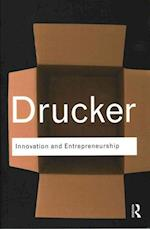 Innovation and Entrepreneurship (Routledge Classics)