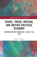 Travel, Traveling Writing, and British Political Economy (Routledge Research in Travel Writing)