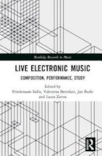 Live-Electronic Music (Routledge Research in Music)
