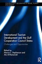 International Tourism Development and the Gulf Cooperation Council States (Contemporary Geographies of Leisure, Tourism and Mobility)