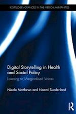 Digital Storytelling in Health and Social Policy (Routledge Advances in the Medical Humanities)