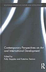 Contemporary Perspectives on Art and International Development (Routledge Studies in Culture and Development)