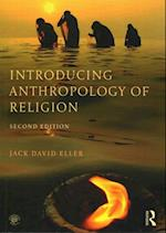 Introducing Anthropology of Religion af Jack David Eller