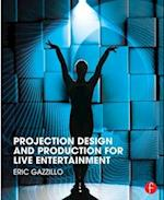 Projection Design and Production for Live Entertainment