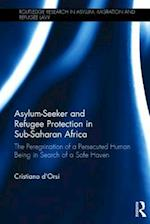 Asylum-Seeker and Refugee Protection in Sub-Saharan Africa (Routledge Research in Asylum Migration and Refugee Law)