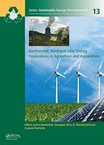 Geothermal, Wind and Solar Energy Applications in Agriculture and Aquaculture (Sustainable Energy Developments)