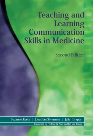 Teaching and Learning Communication Skills in Medicine, Second Edition af Suzanne Kurtz, Juliet Draper, Jonathan Silverman