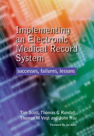 Implementing an Electronic Medical Record System af Thomas Rundall, Thomas Vogt, Tim Scott