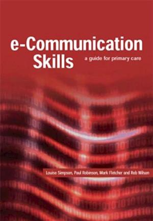 E-Communication Skills af Robinson Paul, Simpson Louise, Fletcher Mark