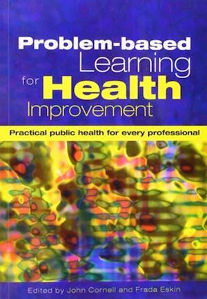 Problem-Based Learning for Health Improvement af John Cornell, Frada Eskin