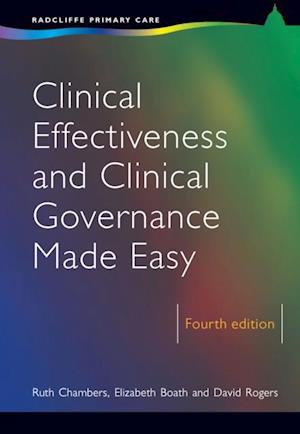 Clinical Effectiveness and Clinical Governance Made Easy, 4th Edition af David Rogers, Elizabeth Boath, Ruth Chambers