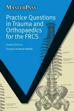 Practice Questions in Trauma and Orthopaedics for the FRCS af Pankaj Sharma, Richard Mayon-white