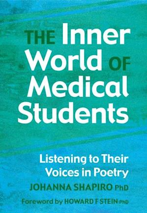 Inner World of Medical Students af Johanna Shapiro