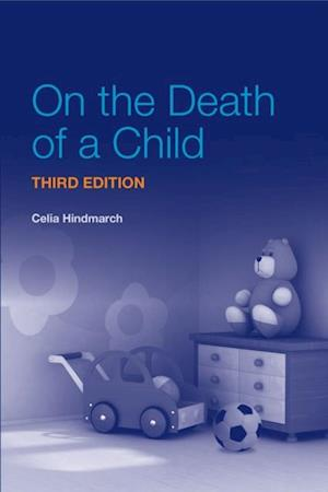 On the Death of a Child, 3rd Edition af Christine Hindmarch