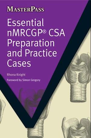 Essential NMRCGP CSA Preparation and Practice Cases af Rhona Knight