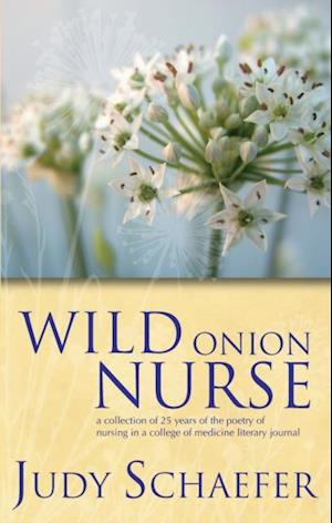 Wild Onion Nurse af Judy Schaefer