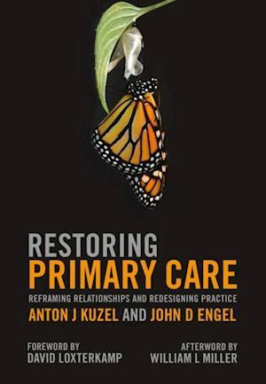 Restoring Primary Care af John D Engel, Anton J Kuzel